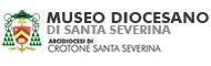 MUSEO DIOCESANO DI SANTA SEVERINA